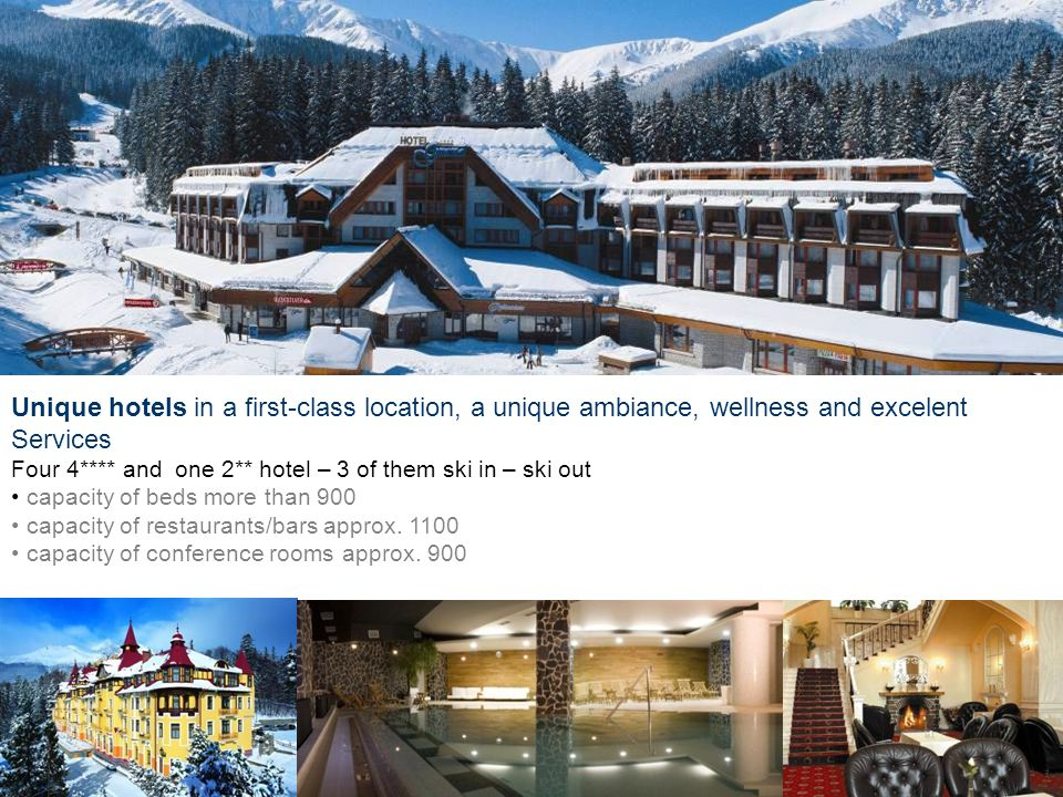 Unique hotels in a first-class location, a unique ambiance, wellness and excelent Services Four 4**** and one 2** hotel – 3 of them ski in – ski out c