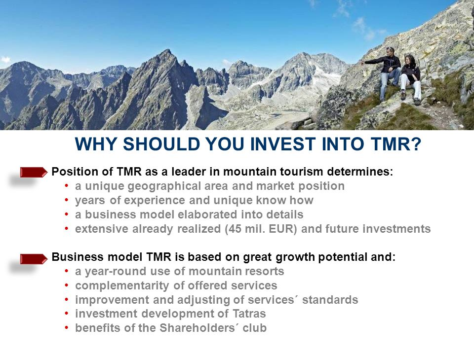 Position of TMR as a leader in mountain tourism determines: a unique geographical area and market position years of experience and unique know how a b