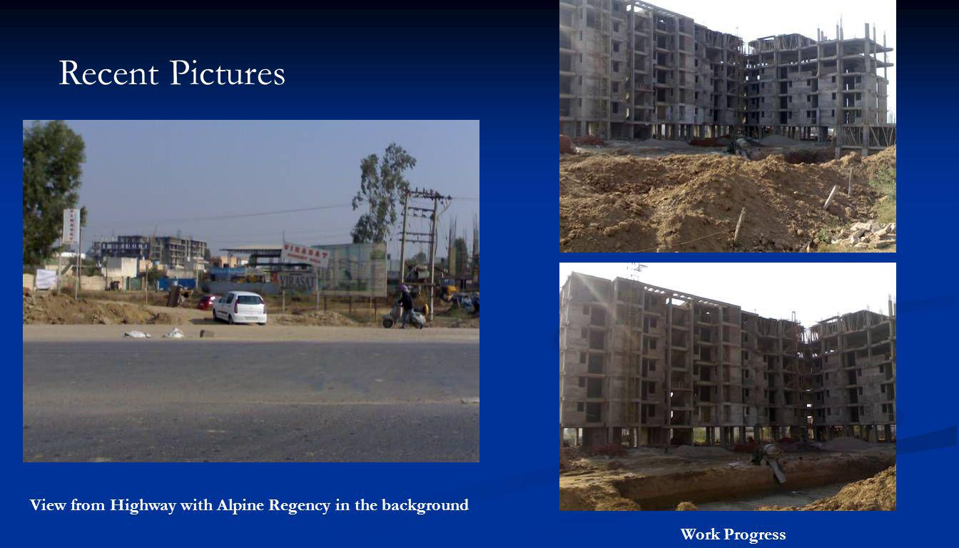 Recent Pictures View from Highway with Alpine Regency in the background Work Progress