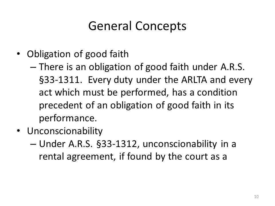 General Concepts Obligation of good faith – There is an obligation of good faith under A.R.S. §33-1311. Every duty under the ARLTA and every act which