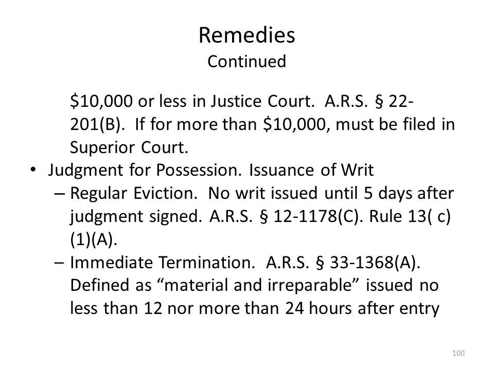 Remedies Continued $10,000 or less in Justice Court. A.R.S. § 22- 201(B). If for more than $10,000, must be filed in Superior Court. Judgment for Poss