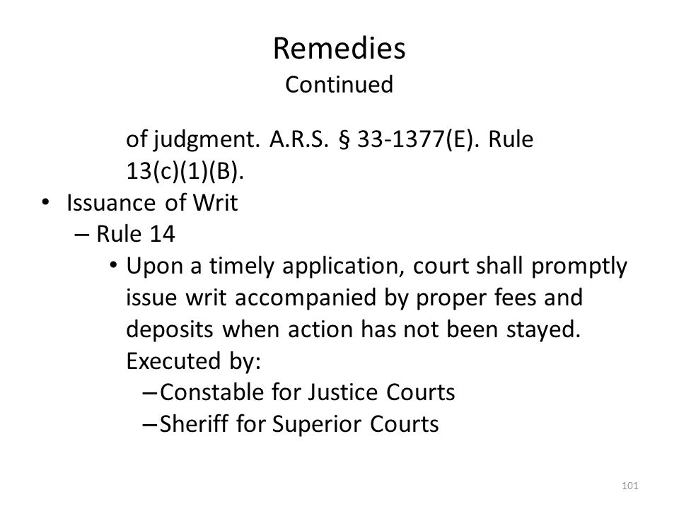 Remedies Continued of judgment. A.R.S. § 33-1377(E). Rule 13(c)(1)(B). Issuance of Writ – Rule 14 Upon a timely application, court shall promptly issu