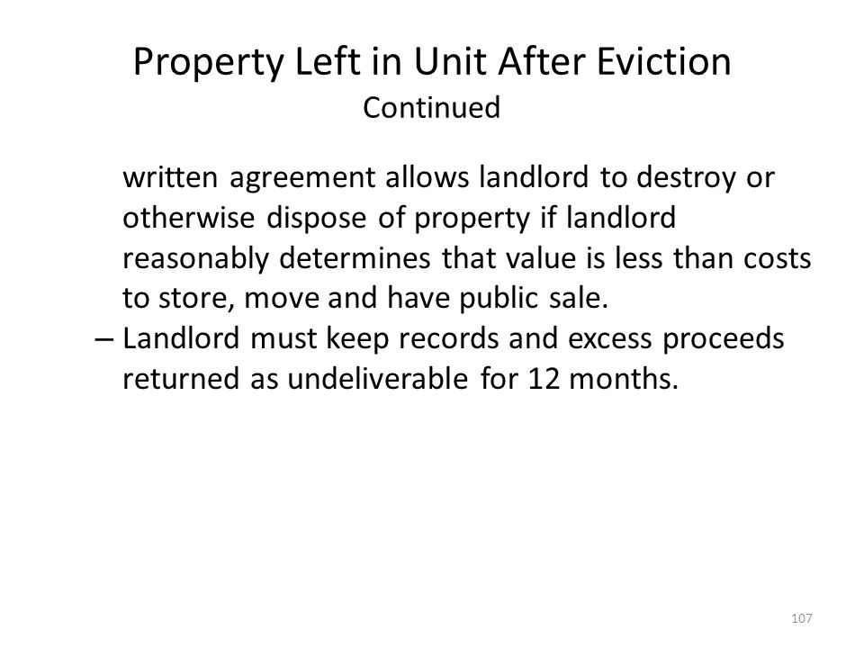 Property Left in Unit After Eviction Continued written agreement allows landlord to destroy or otherwise dispose of property if landlord reasonably de