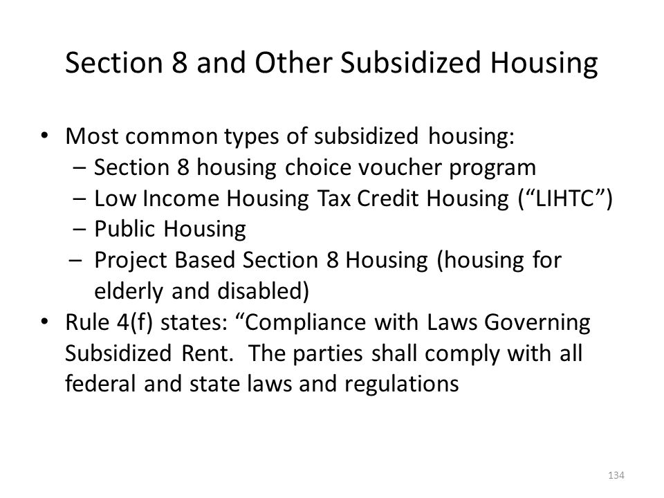 Section 8 and Other Subsidized Housing Most common types of subsidized housing: –Section 8 housing choice voucher program –Low Income Housing Tax Cred