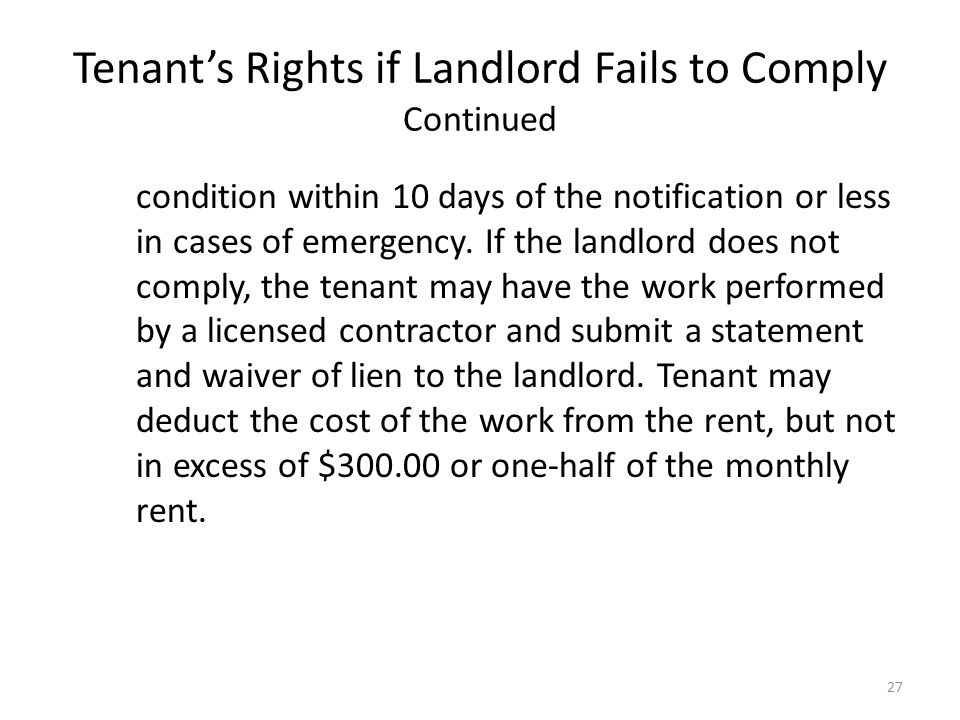 Tenants Rights if Landlord Fails to Comply Continued condition within 10 days of the notification or less in cases of emergency. If the landlord does