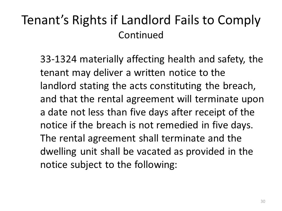 Tenants Rights if Landlord Fails to Comply Continued 33-1324 materially affecting health and safety, the tenant may deliver a written notice to the la