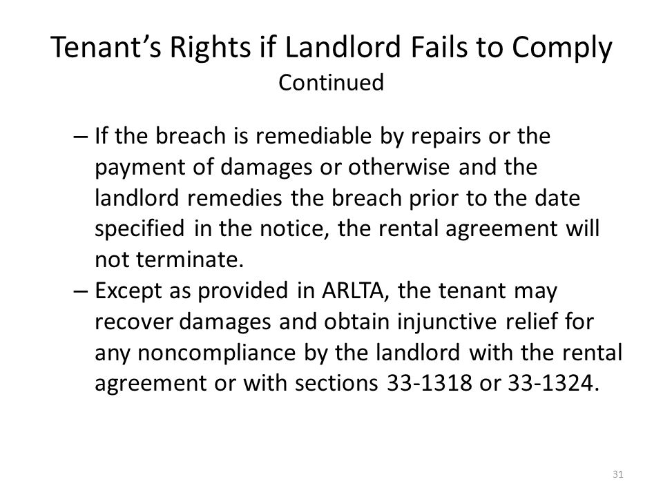 Tenants Rights if Landlord Fails to Comply Continued – If the breach is remediable by repairs or the payment of damages or otherwise and the landlord