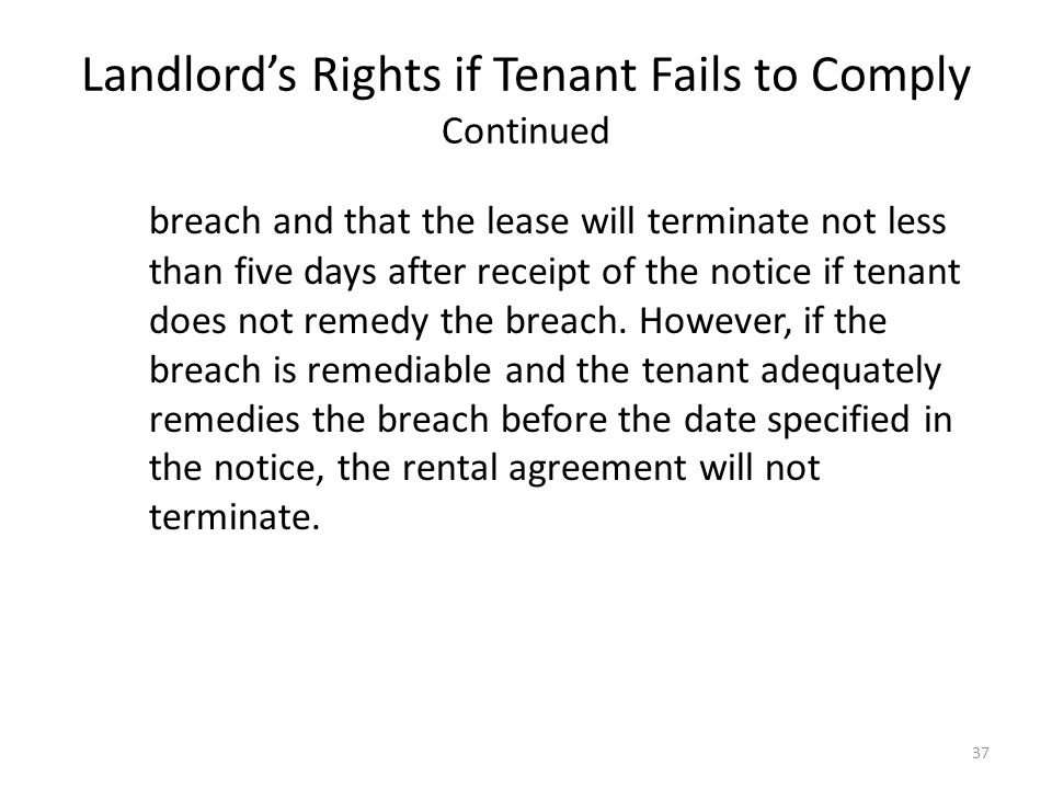 Landlords Rights if Tenant Fails to Comply Continued breach and that the lease will terminate not less than five days after receipt of the notice if t
