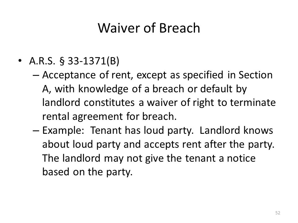 Waiver of Breach A.R.S. § 33-1371(B) – Acceptance of rent, except as specified in Section A, with knowledge of a breach or default by landlord constit