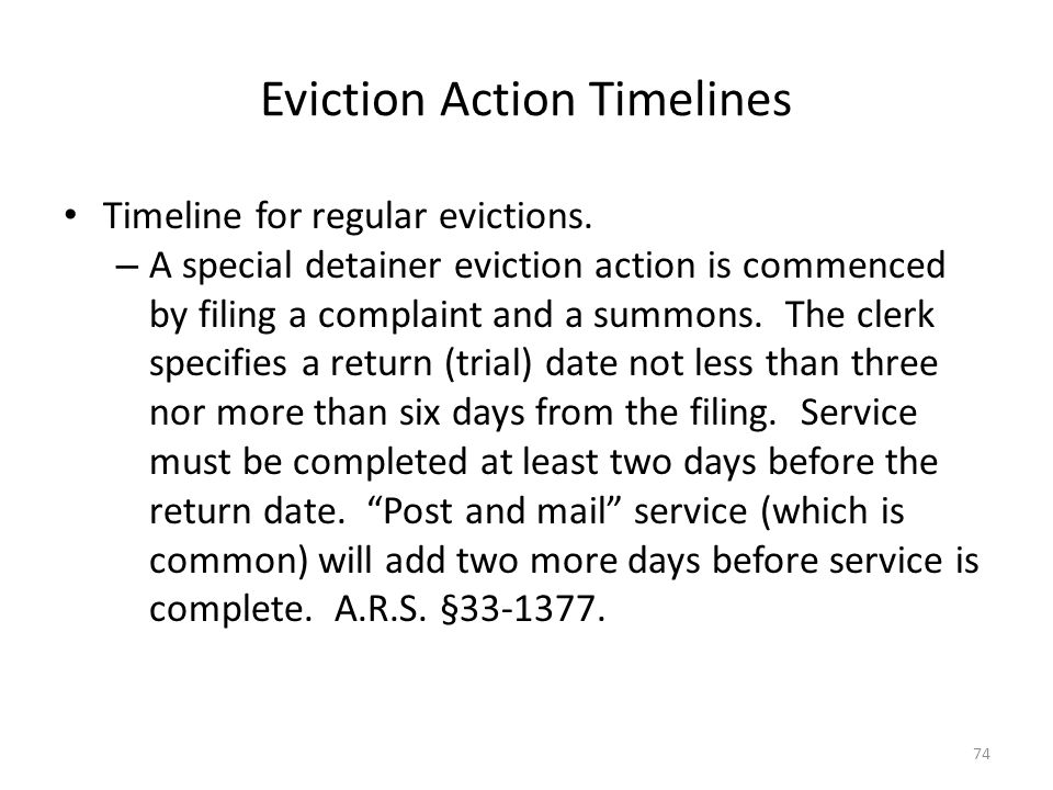 Eviction Action Timelines Timeline for regular evictions. – A special detainer eviction action is commenced by filing a complaint and a summons. The c