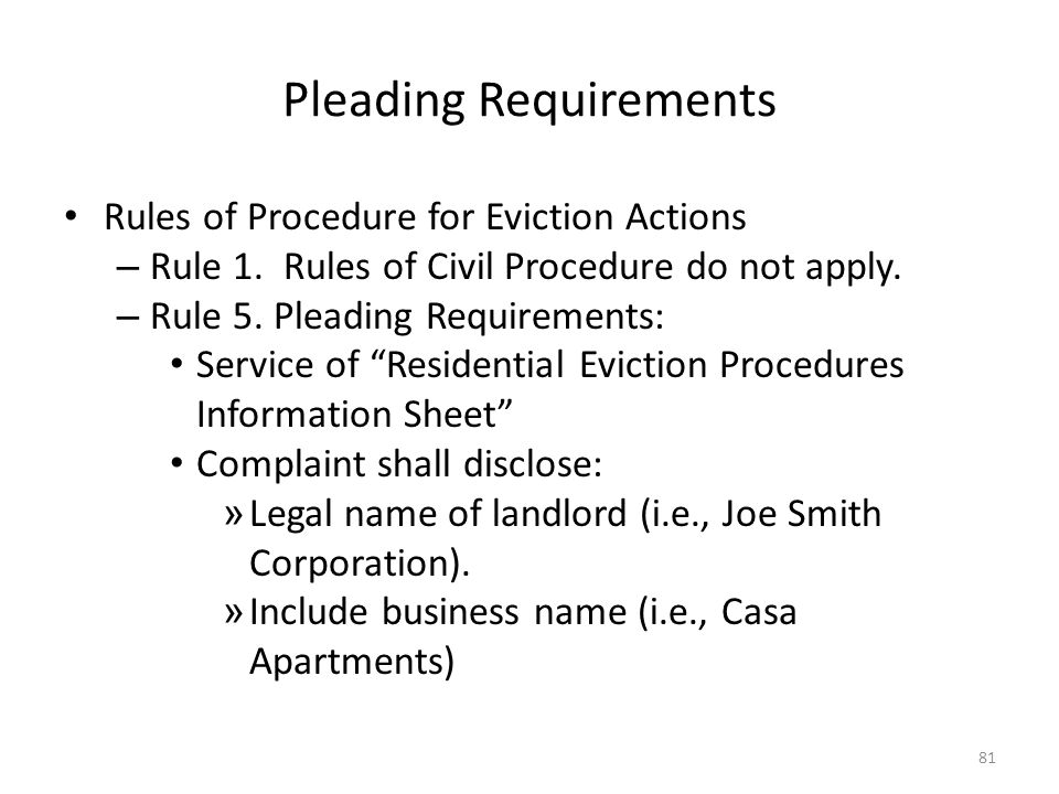 Pleading Requirements Rules of Procedure for Eviction Actions – Rule 1. Rules of Civil Procedure do not apply. – Rule 5. Pleading Requirements: Servic