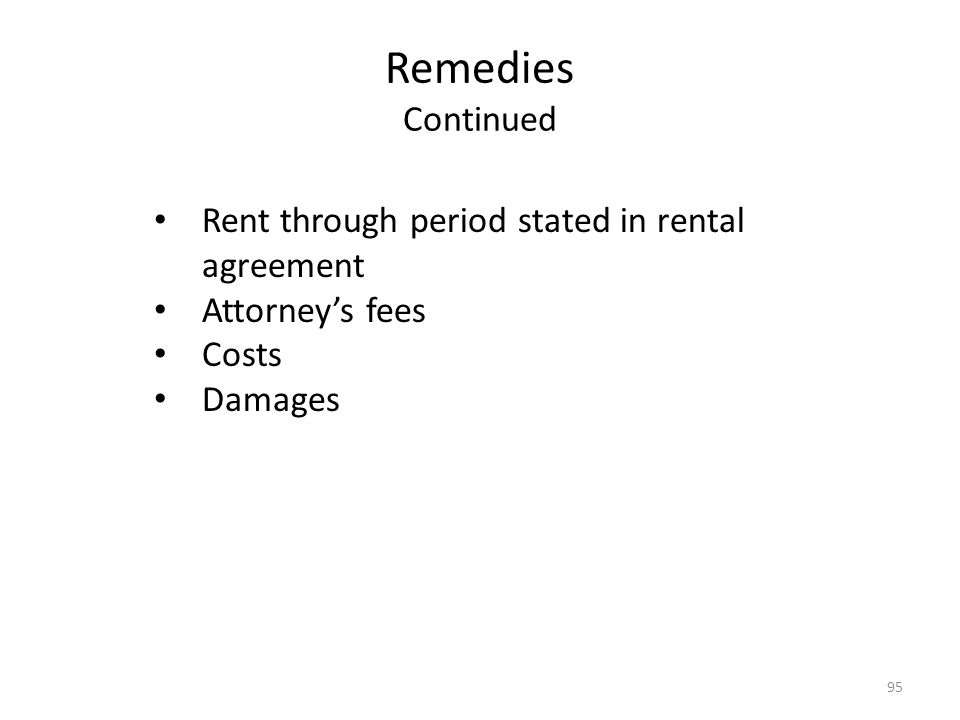 Remedies Continued Rent through period stated in rental agreement Attorneys fees Costs Damages 95