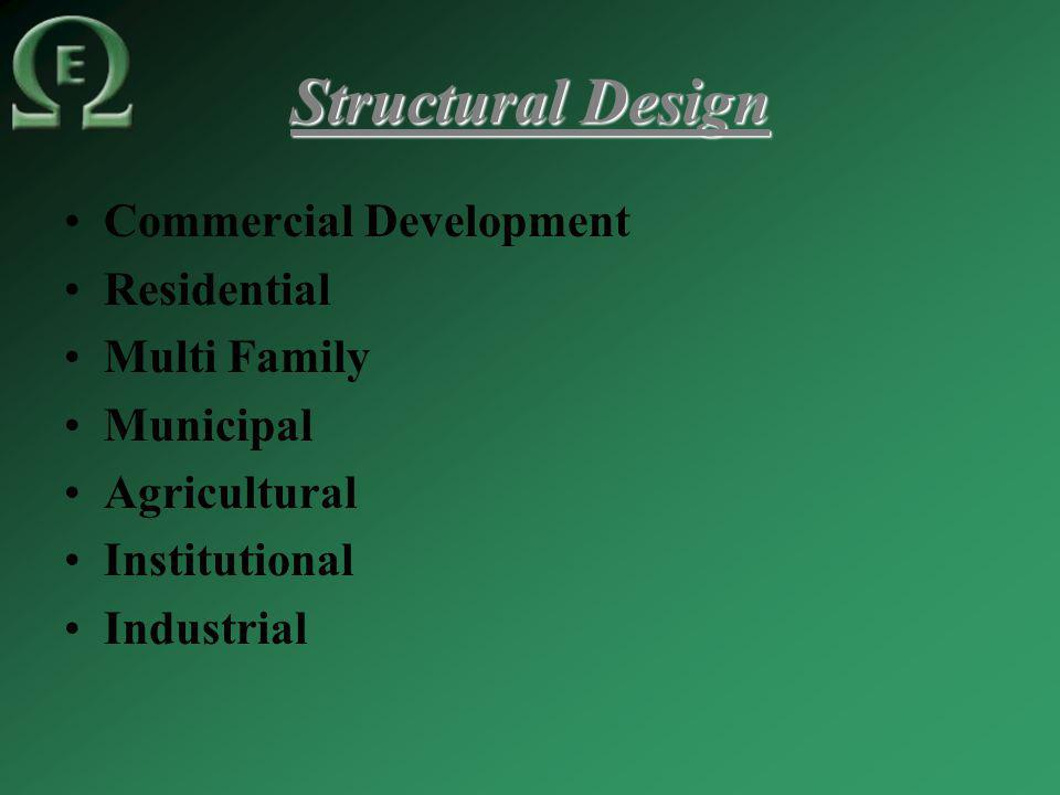 Structural Design Commercial Development Residential Multi Family Municipal Agricultural Institutional Industrial