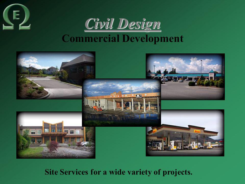 Civil Design Commercial Development Site Services for a wide variety of projects.