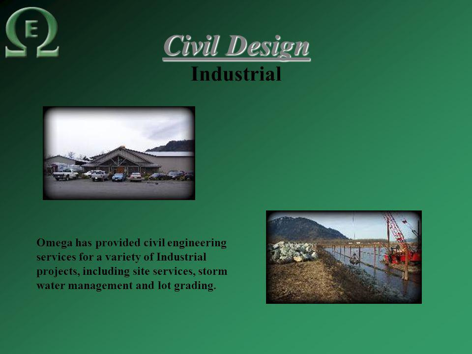 Civil Design Industrial Omega has provided civil engineering services for a variety of Industrial projects, including site services, storm water management and lot grading.