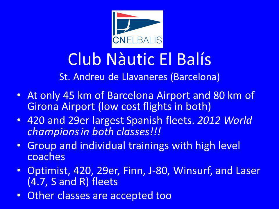 Club Nàutic El Balís St. Andreu de Llavaneres (Barcelona) At only 45 km of Barcelona Airport and 80 km of Girona Airport (low cost flights in both) 42