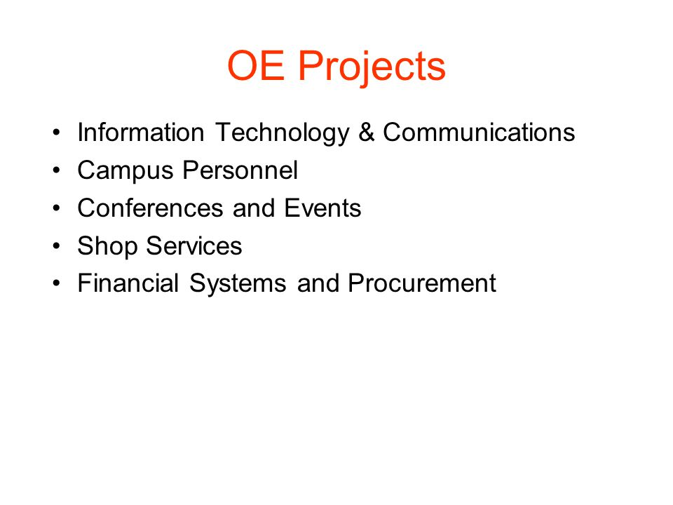 OE Projects Information Technology & Communications Campus Personnel Conferences and Events Shop Services Financial Systems and Procurement
