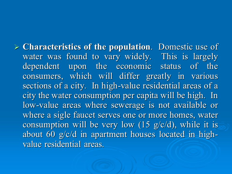 Characteristics of the population. Domestic use of water was found to vary widely.