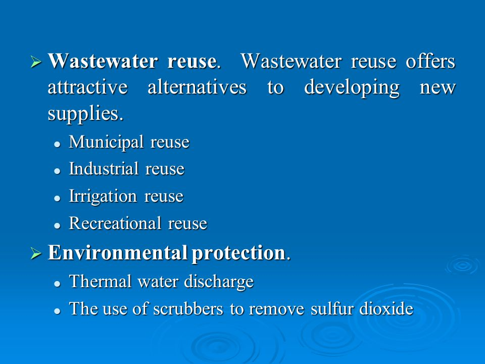 Wastewater reuse. Wastewater reuse offers attractive alternatives to developing new supplies.