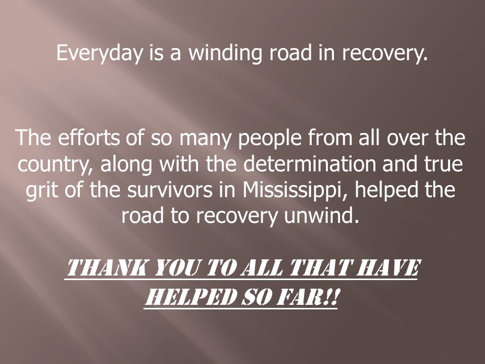 Everyday is a winding road in recovery.
