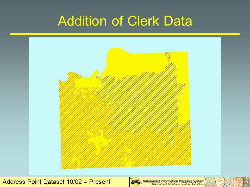 Address Point Dataset 10/02 – Present Addition of Clerk Data