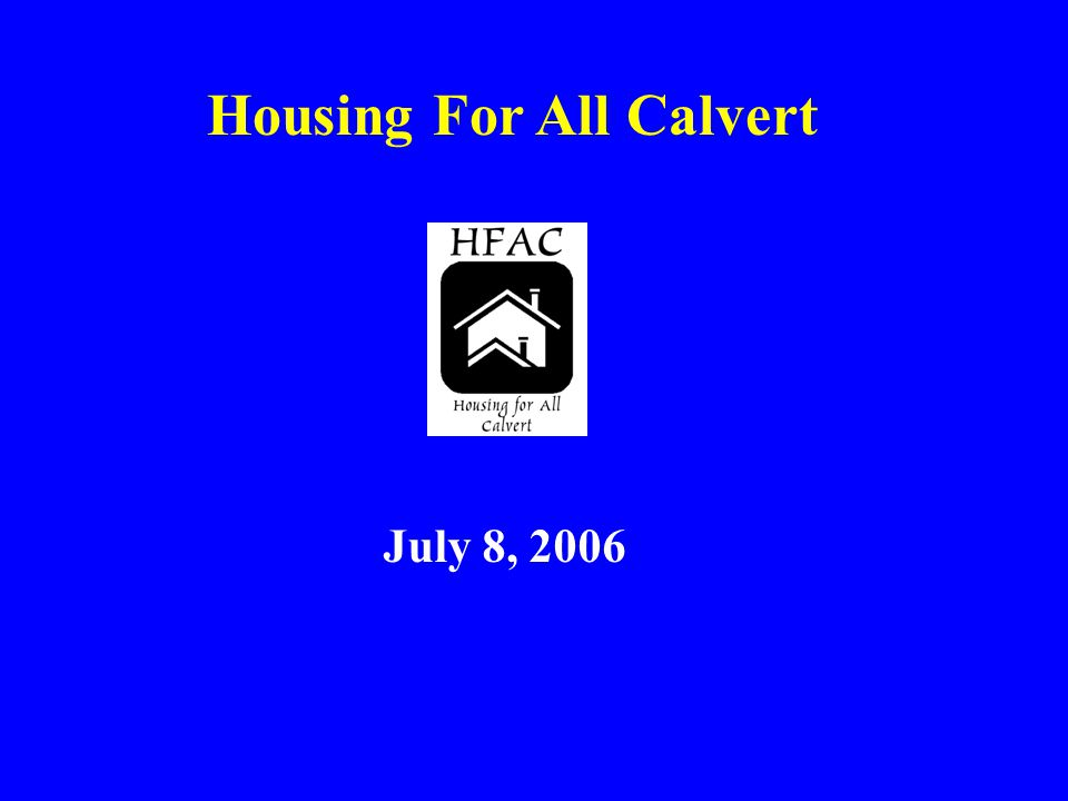 Short Term Actions to Date: (Continued) Call to reinvigorate Affordable Housing Committee in Calvert County (Jan 06 – BOCC directed) Proposal for new uses for Countys Affordable Housing Fund (Proposal for land acquisition to be made; proposals for Fund also contained in IZ draft)
