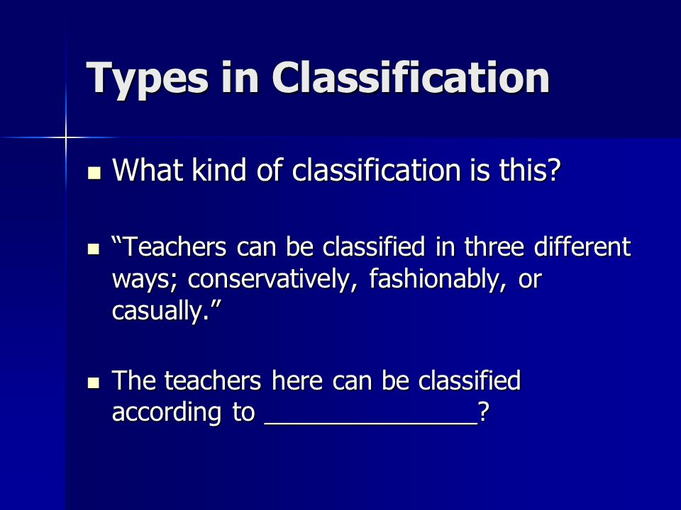 Types in Classification What kind of classification is this.