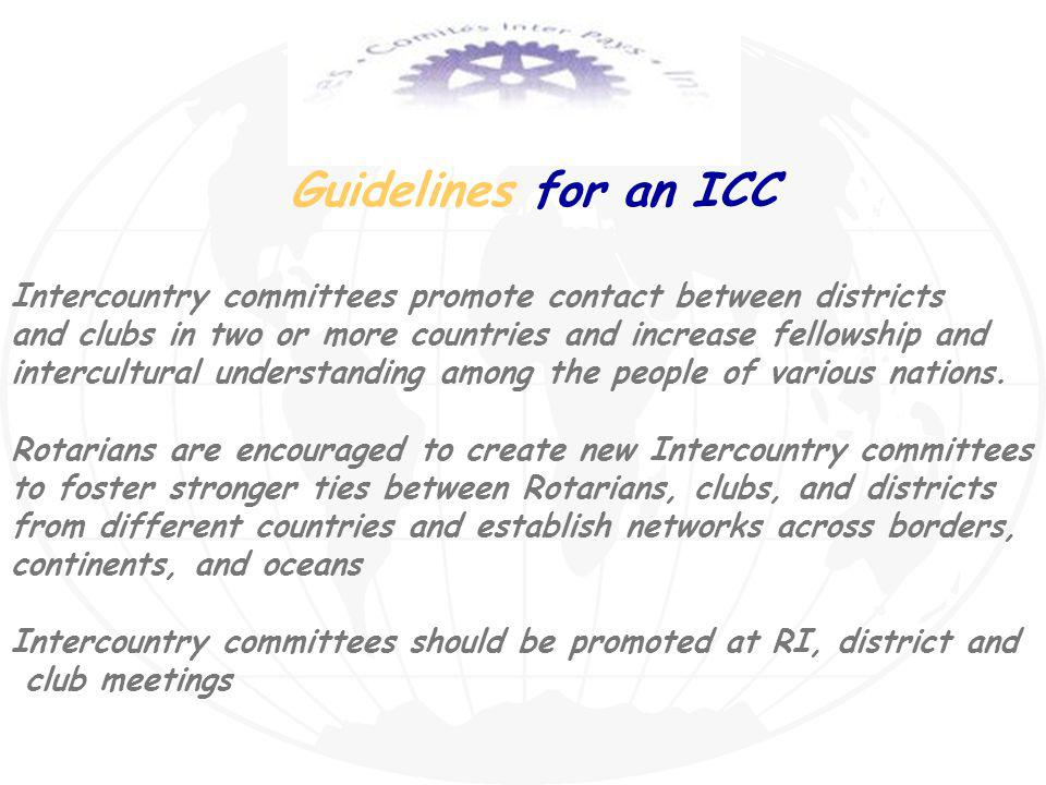 Intercountry committees promote contact between districts and clubs in two or more countries and increase fellowship and intercultural understanding among the people of various nations.