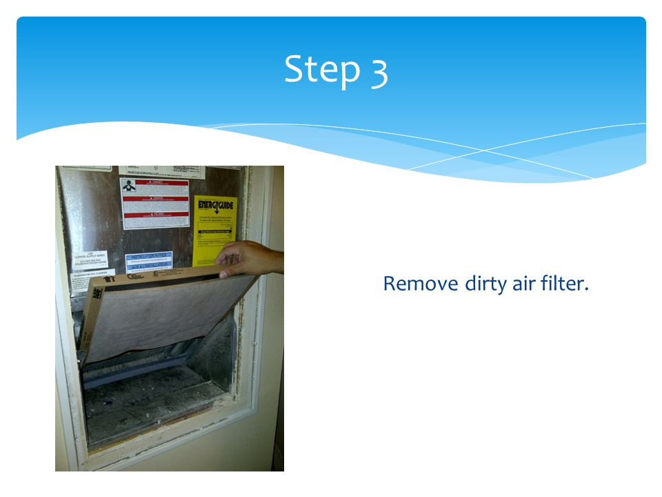 Step 3 Remove dirty air filter.