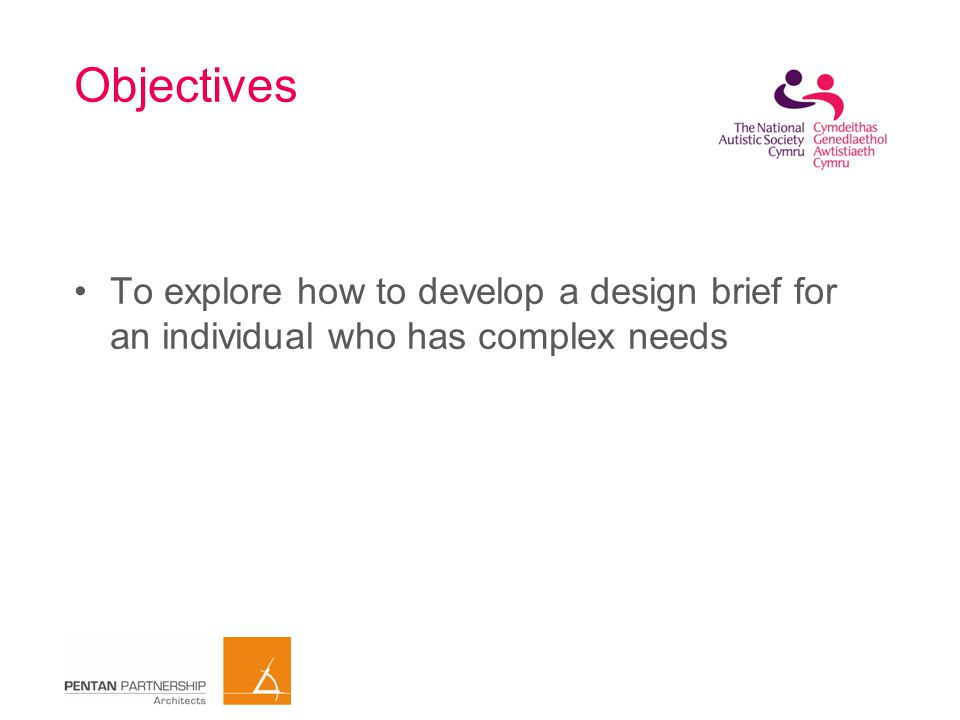 Objectives To explore how to develop a design brief for an individual who has complex needs