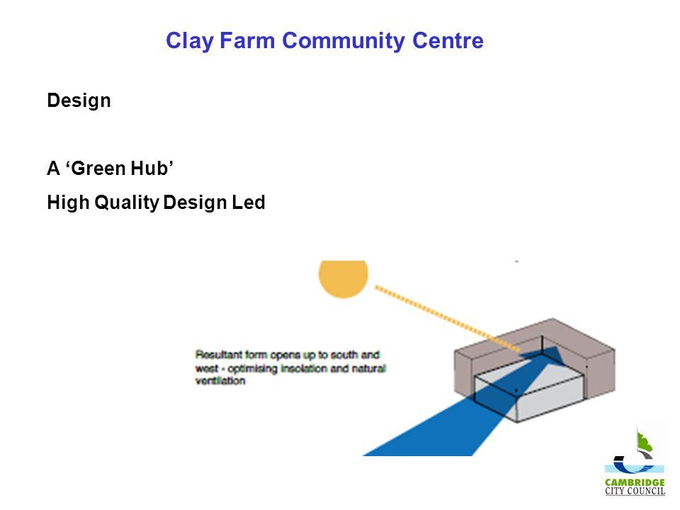 Clay Farm Community Centre Design A Green Hub High Quality Design Led