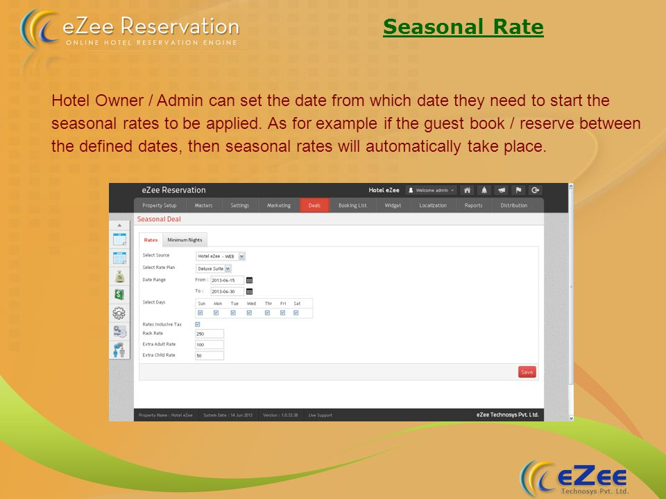 Seasonal Rate Hotel Owner / Admin can set the date from which date they need to start the seasonal rates to be applied.