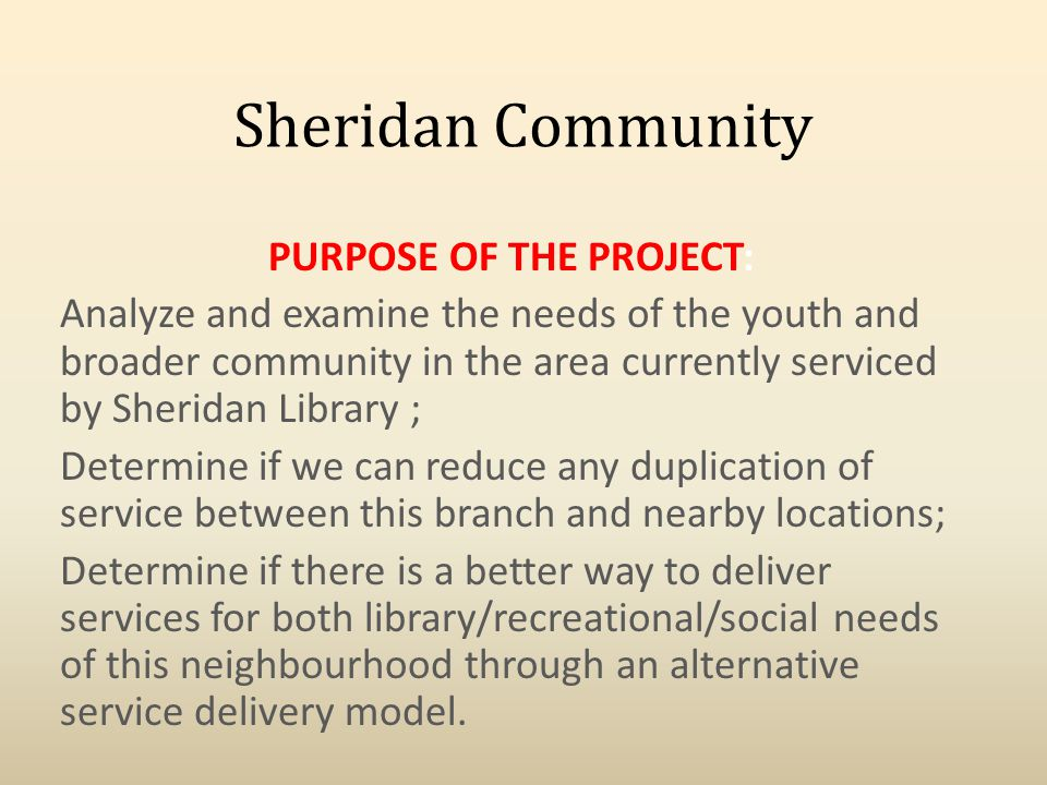 Sheridan Community PROJECT OBJECTIVES: Develop an inventory of all library and recreational space available to residents of this area that includes: schools, community agencies, and other service providers.