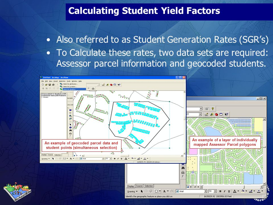 Calculating Student Yield Factors Also referred to as Student Generation Rates (SGRs) To Calculate these rates, two data sets are required: Assessor p