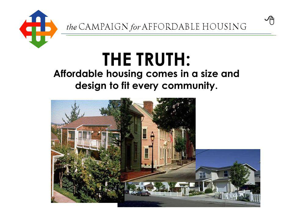 the Campaign for Affordable Housing There are many good ways to educate our communities about the need for affordable housing...