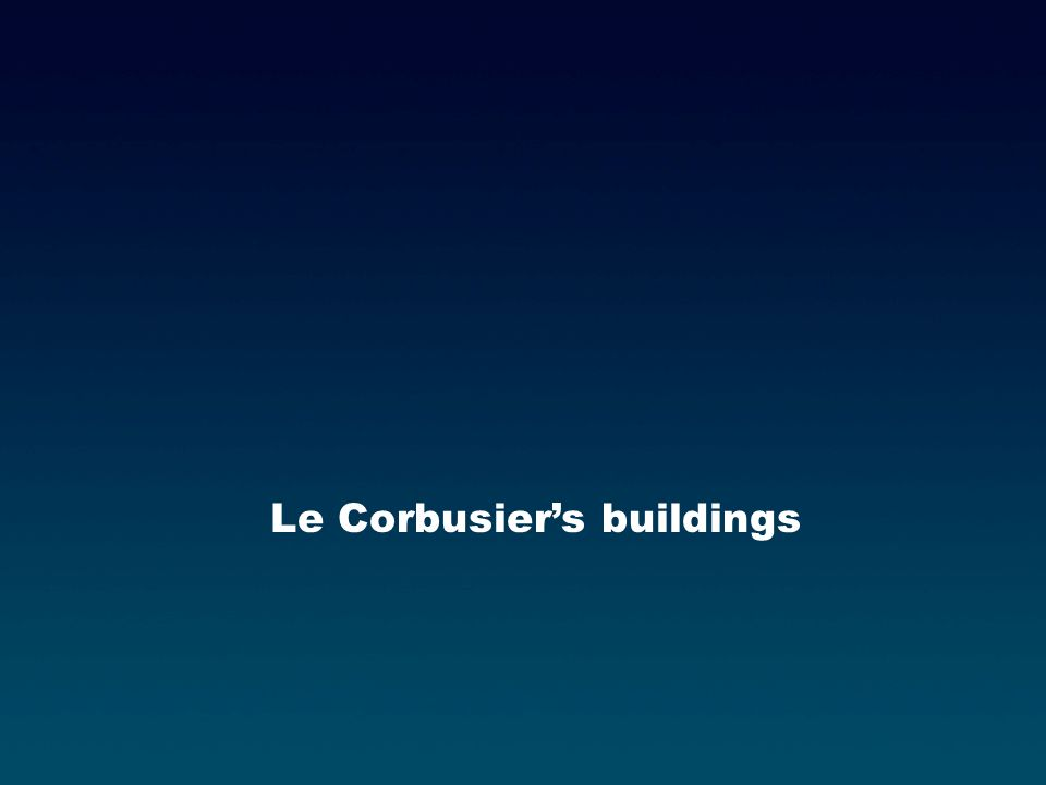 Le Corbusiers buildings