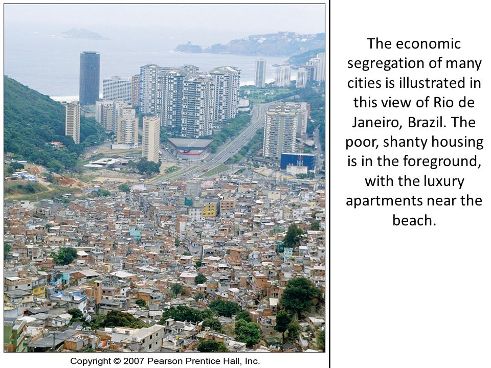 The economic segregation of many cities is illustrated in this view of Rio de Janeiro, Brazil.