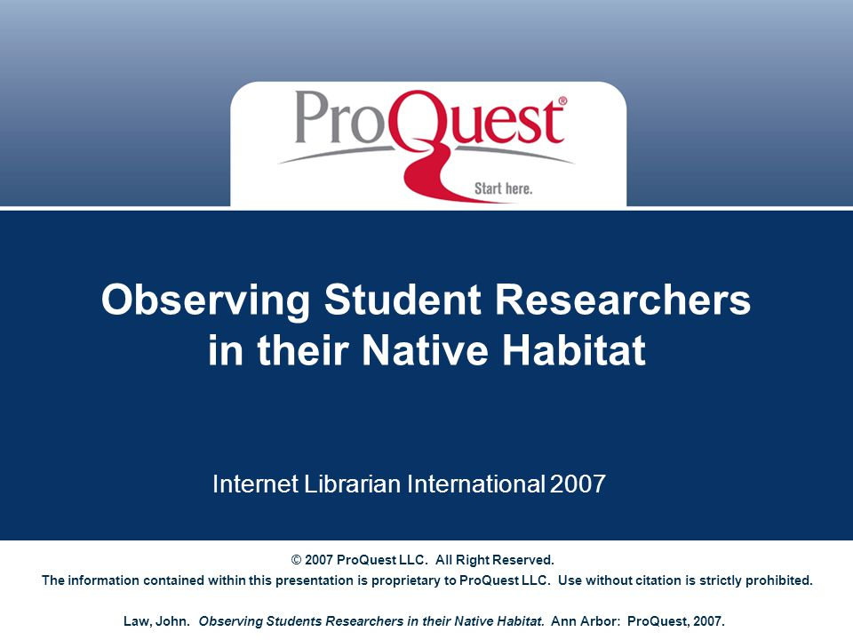 Proprietary and Confidential ProQuest Information & Learning The student view