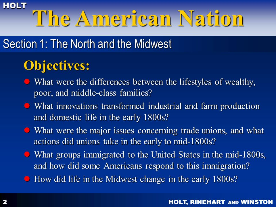 HOLT, RINEHART AND WINSTON The American Nation HOLT 2 Objectives: What were the differences between the lifestyles of wealthy, poor, and middle-class