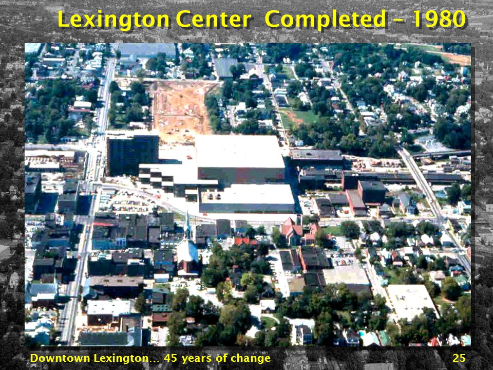 Downtown Lexington… 45 years of change24 Rupp Arena – 1975