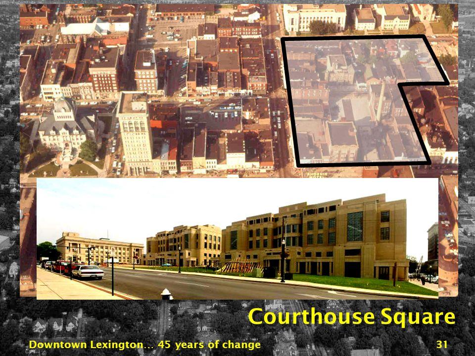 Downtown Lexington… 45 years of change30 Phoenix Park Public Library Park Plaza Apartments Phoenix Park
