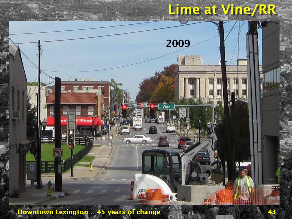 Downtown Lexington… 45 years of change42 Vine at Lime