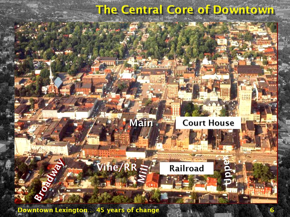 Downtown Lexington… 45 years of change36 Main at Broadway, Triangle Park