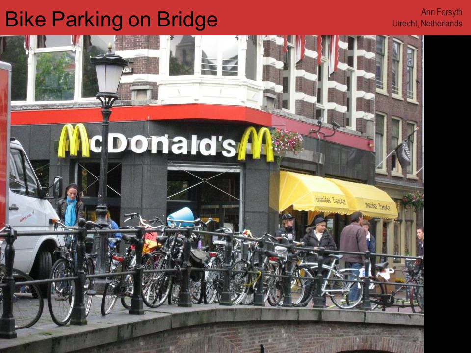 www.annforsyth.net Bike Parking on Bridge Ann Forsyth Utrecht, Netherlands
