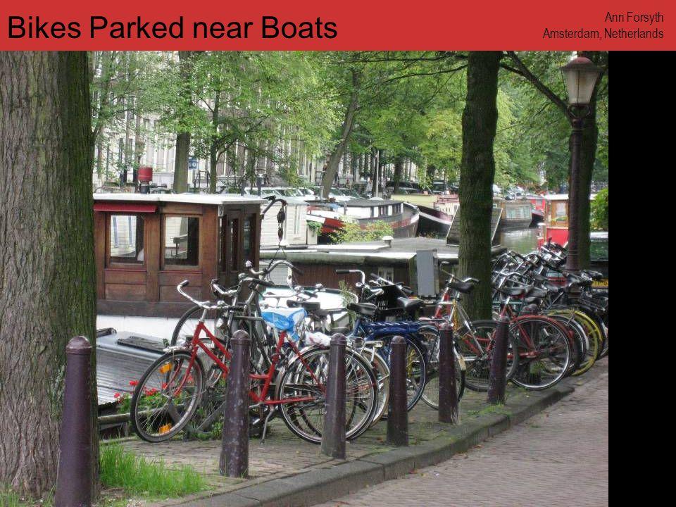 www.annforsyth.net Bikes Parked near Boats Ann Forsyth Amsterdam, Netherlands