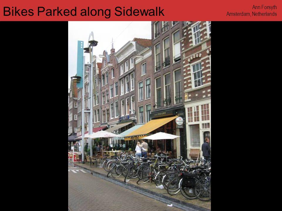www.annforsyth.net Bikes Parked along Sidewalk Ann Forsyth Amsterdam, Netherlands