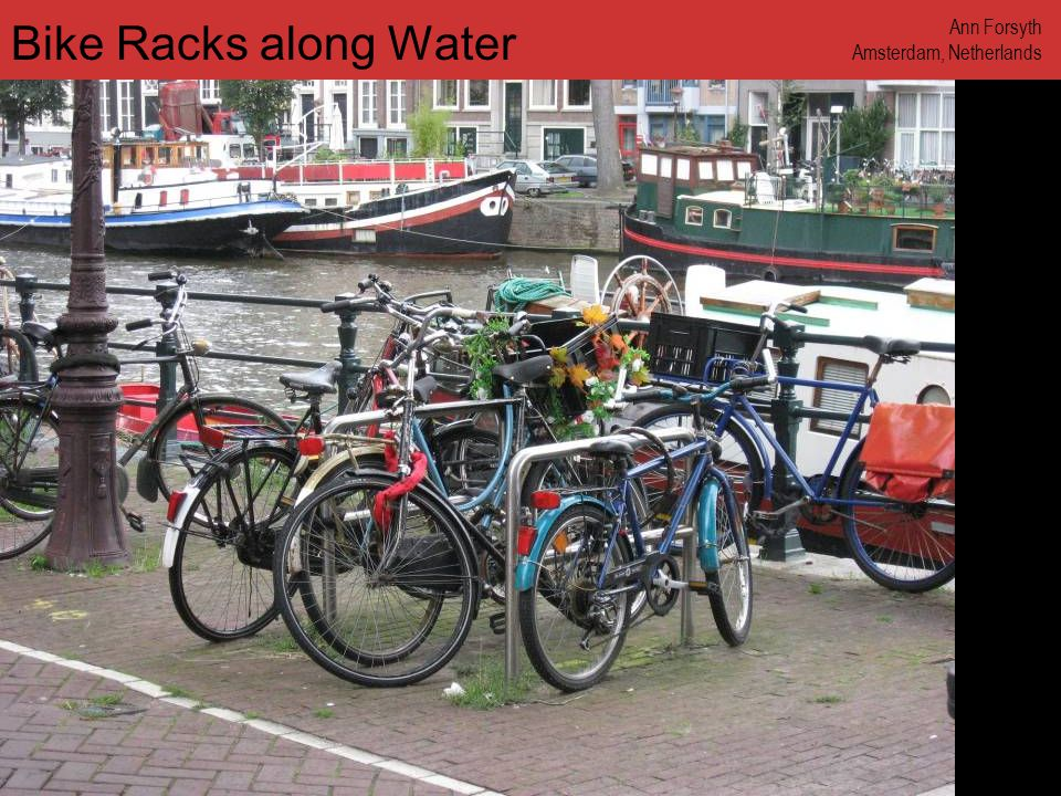www.annforsyth.net Bike Racks along Water Ann Forsyth Amsterdam, Netherlands