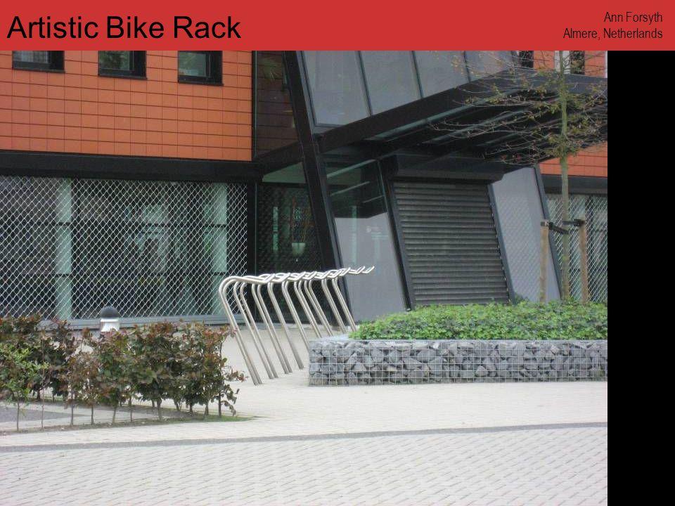 www.annforsyth.net Artistic Bike Rack Ann Forsyth Almere, Netherlands