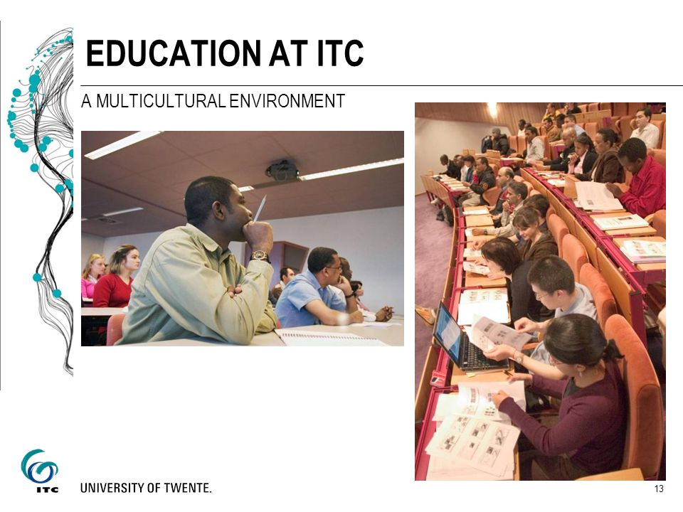 13 EDUCATION AT ITC A MULTICULTURAL ENVIRONMENT