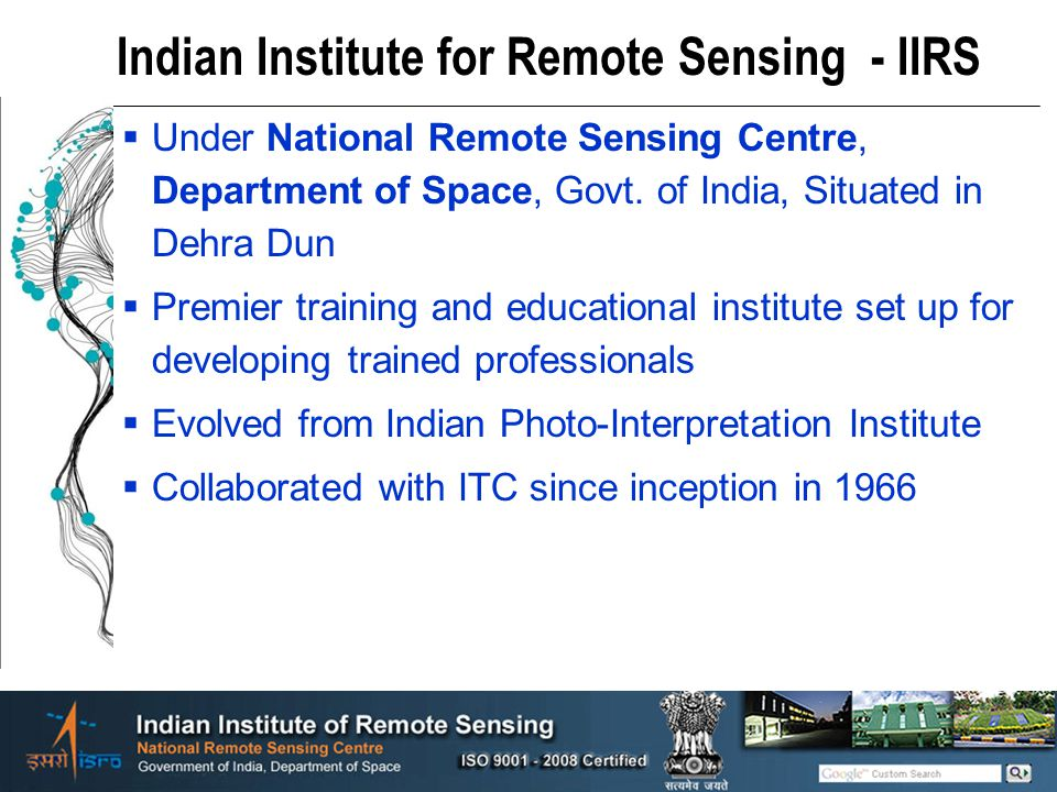Indian Institute for Remote Sensing - IIRS Under National Remote Sensing Centre, Department of Space, Govt. of India, Situated in Dehra Dun Premier tr